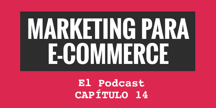 eMails Transaccionales | Marketing para eCommerce Capítulo 14